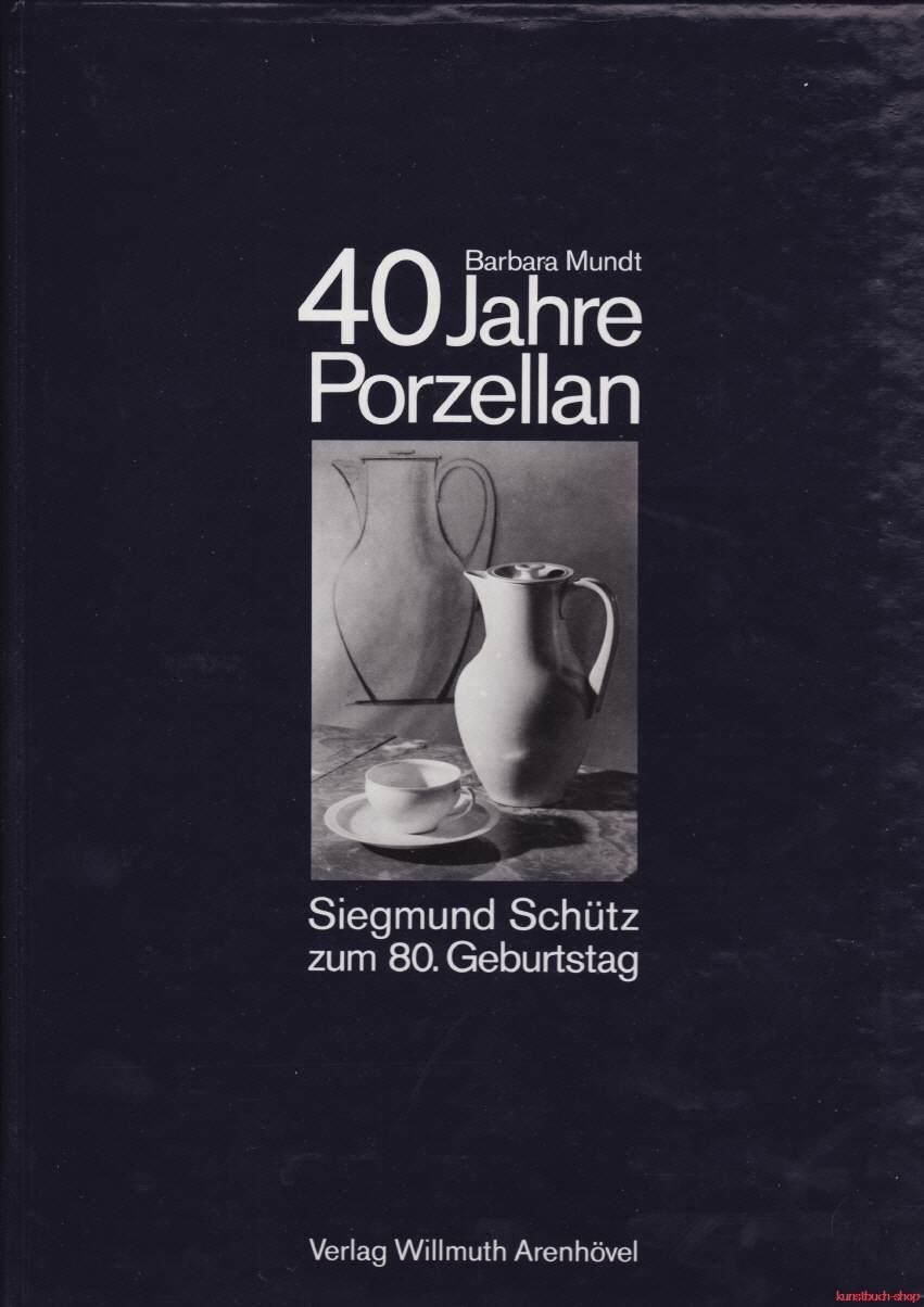40 Jahre Porzellan (KPM Berlin) | Siegmund Schütz zum 80. Geburtstag