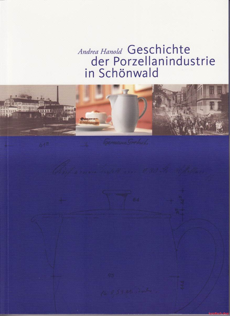 Geschichte der Porzellanindustrie in Schönwald