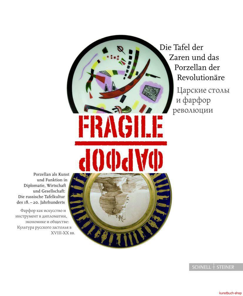 Fragile - die Tafel der Zaren und das Porzellan der Revolutionäre