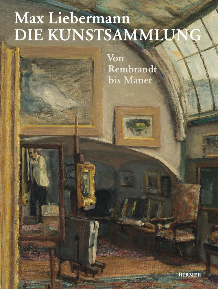 Max Liebermann. Die Kunstsammlung