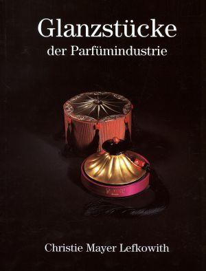 Glanzstücke der Parfumindustrie