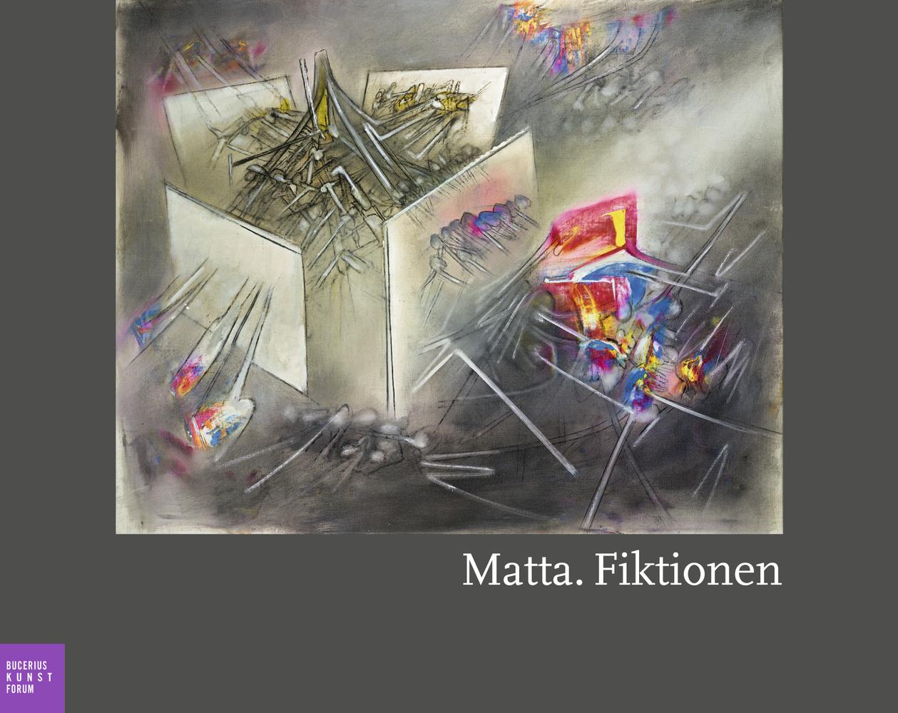 Roberto Matta. Fiktionen
