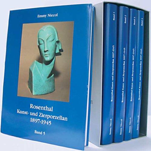 Rosenthal Kunst- und Zierporzellan 1897-1945. 5 Bände