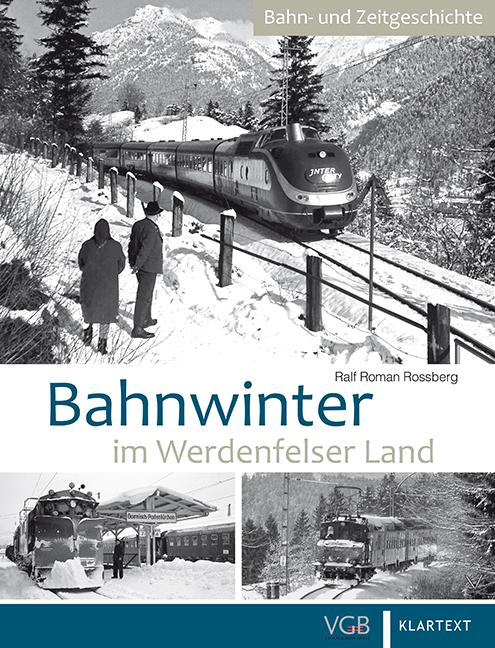 Bahnwinter im Werdenfelser Land