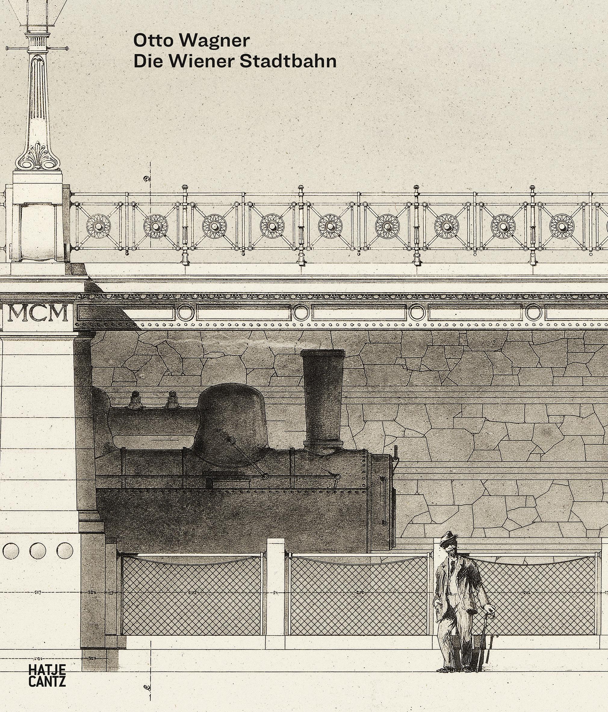 Otto Wagner | Die Wiener Stadtbahn