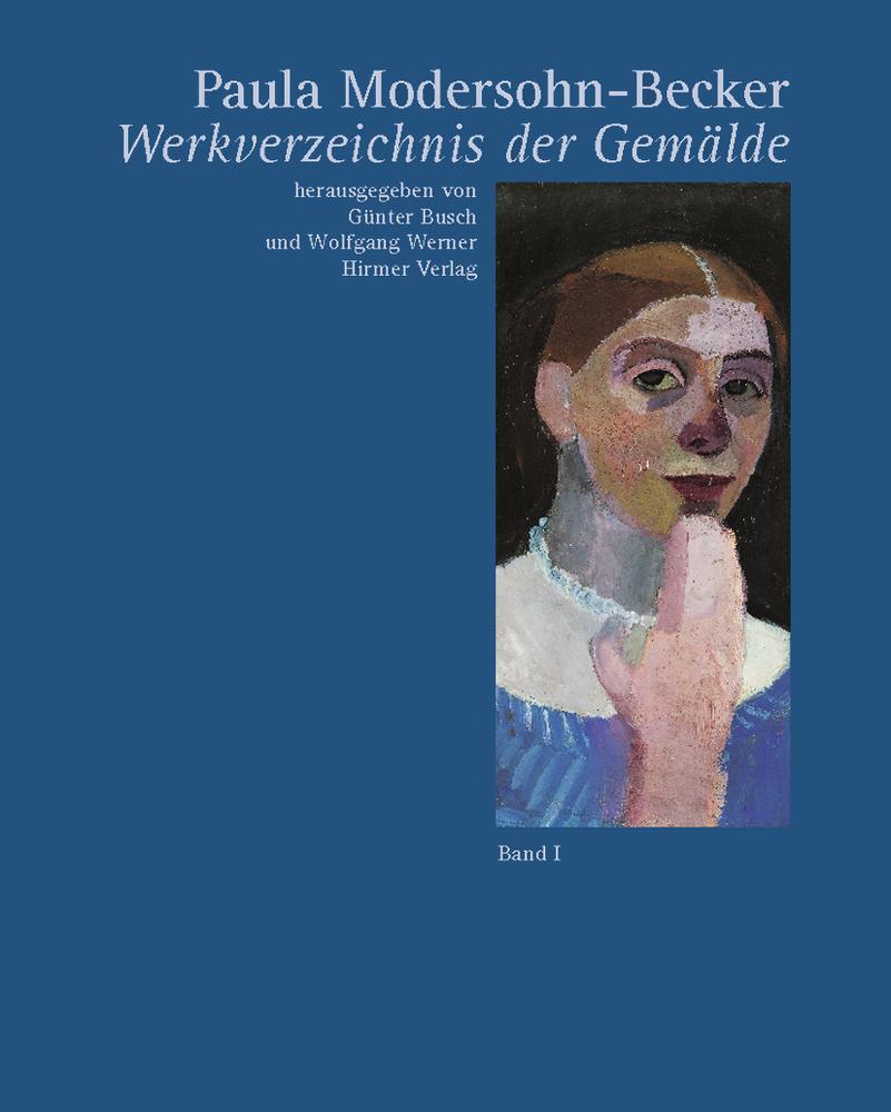 Paula Modersohn-Becker – Werkverzeichnis der Gemälde - 2 Bände