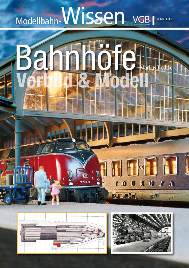 Bahnhöfe Vorbild und Modell