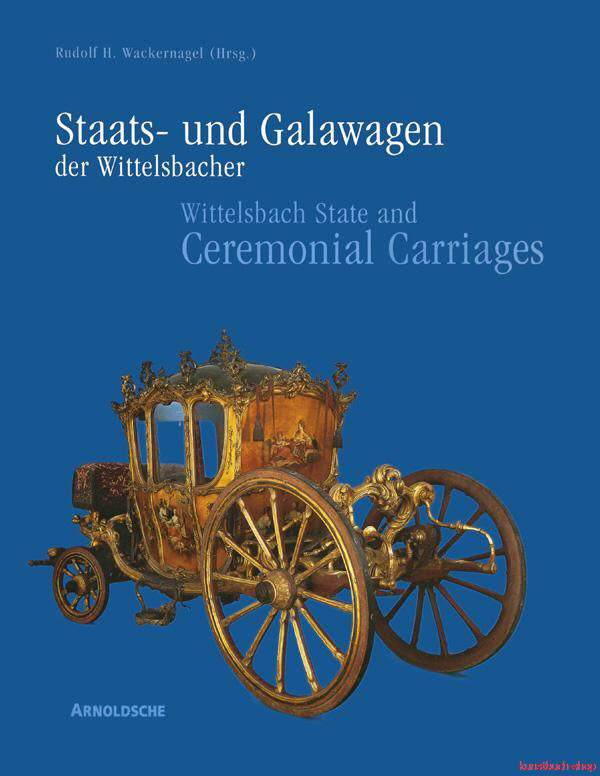 Staats- und Galawagen der Wittelsbacher | 2 Bände, komplette Ausgabe im Schuber