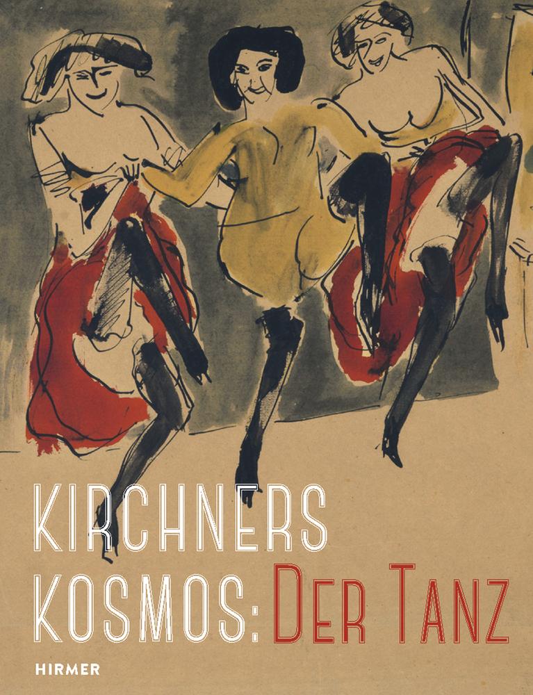 Kirchners Kosmos: Der Tanz