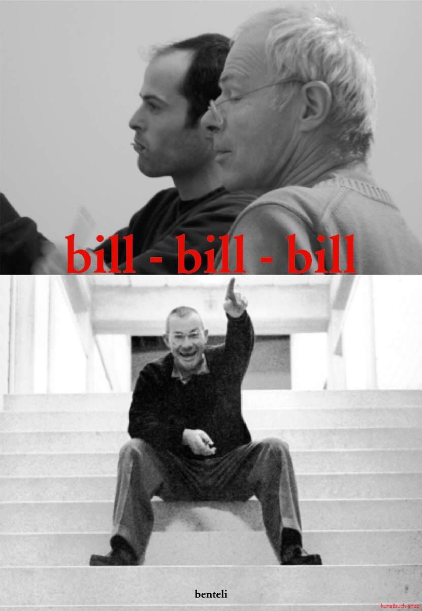 bill - bill - bill. Drei Generationen der Künstlerfamilie Bill