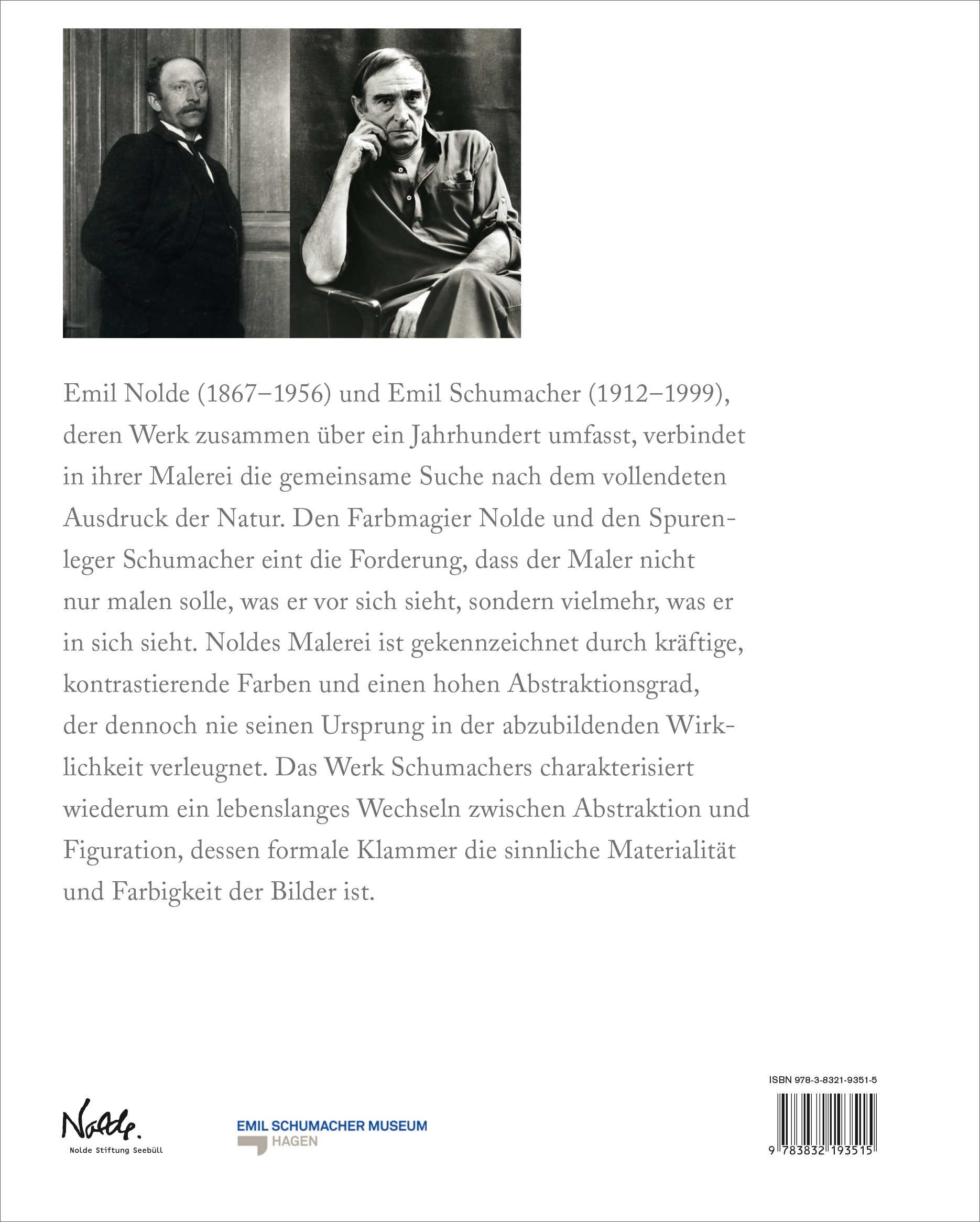 Emil Nolde/ Emil Schumacher. Verwandte Seelen. Kindred Spirits